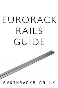 Eurorack Rails Guide